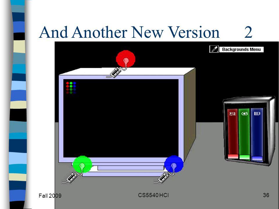 And Another New Version 2 And Another New Version2 Fall 2009 36CS5540 HCI