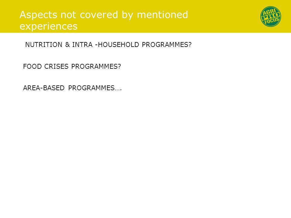 Aspects not covered by mentioned experiences NUTRITION & INTRA -HOUSEHOLD PROGRAMMES.