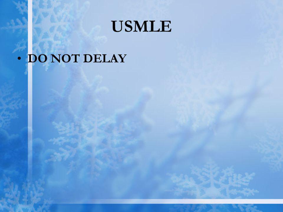 USMLE DO NOT DELAY