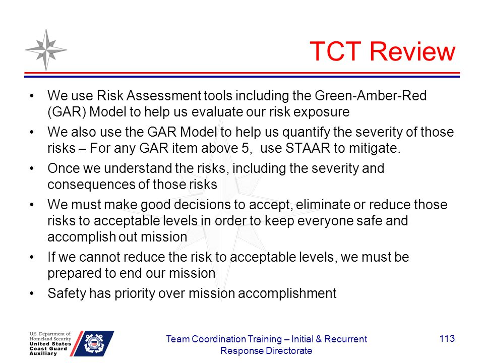 TCT Review We use Risk Assessment tools including the Green-Amber-Red (GAR) Model to help us evaluate our risk exposure We also use the GAR Model to h