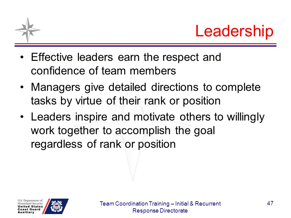Leadership Effective leaders earn the respect and confidence of team members Managers give detailed directions to complete tasks by virtue of their ra