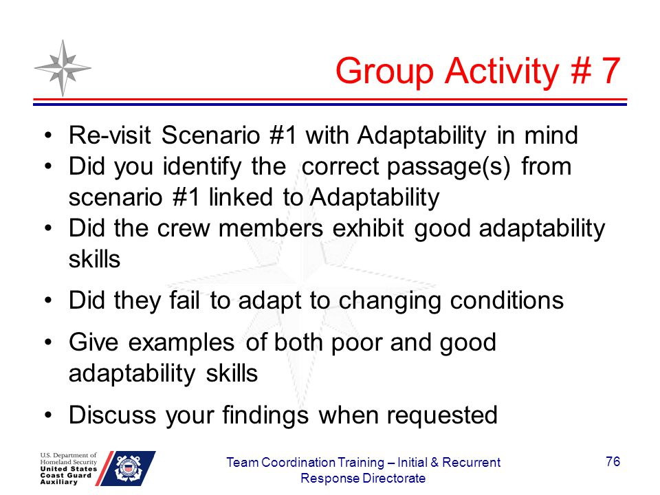 Group Activity # 7 Re-visit Scenario #1 with Adaptability in mind Did you identify the correct passage(s) from scenario #1 linked to Adaptability Did