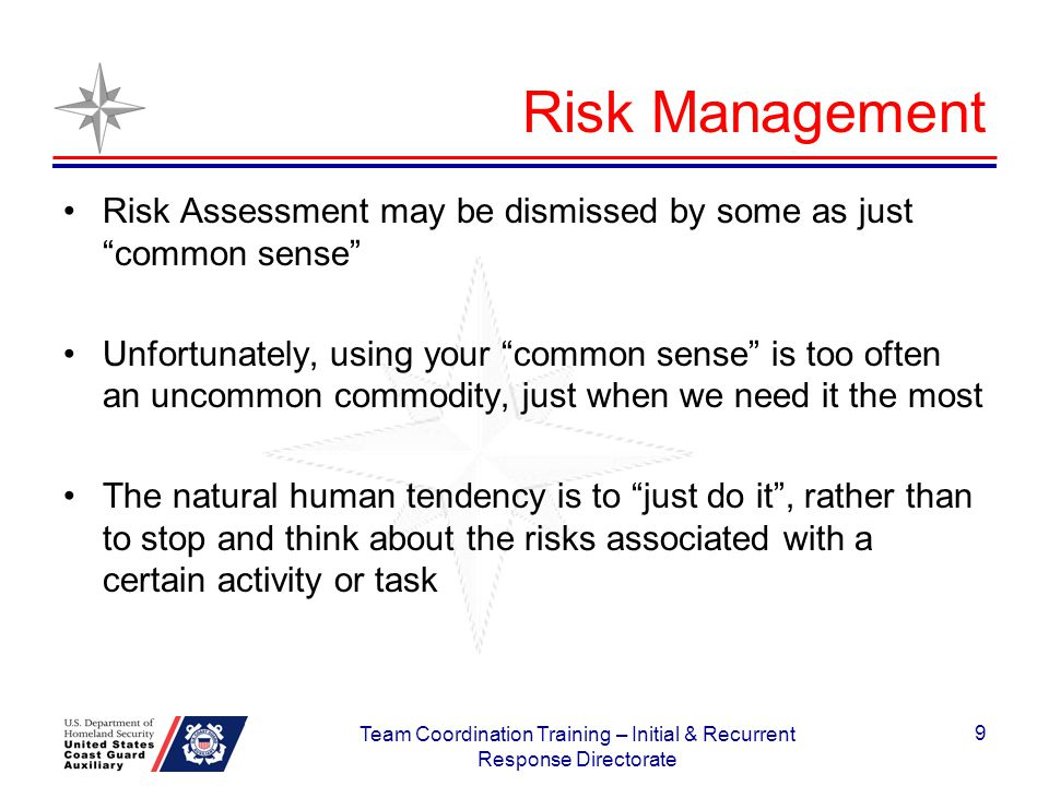 Risk Management Risk Assessment may be dismissed by some as justcommon sense Unfortunately, using your common sense is too often an uncommon commodity