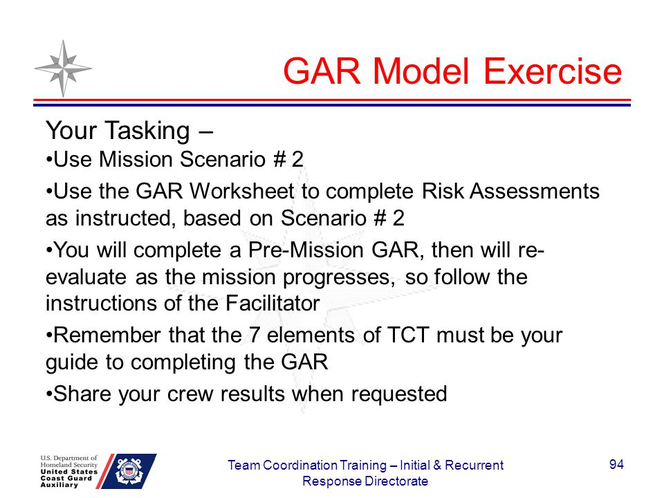 GAR Model Exercise Your Tasking – Use Mission Scenario # 2 Use the GAR Worksheet to complete Risk Assessments as instructed, based on Scenario # 2 You