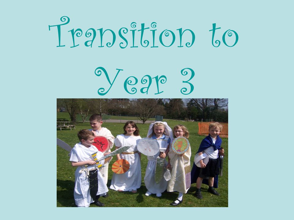 Transition to Year 3