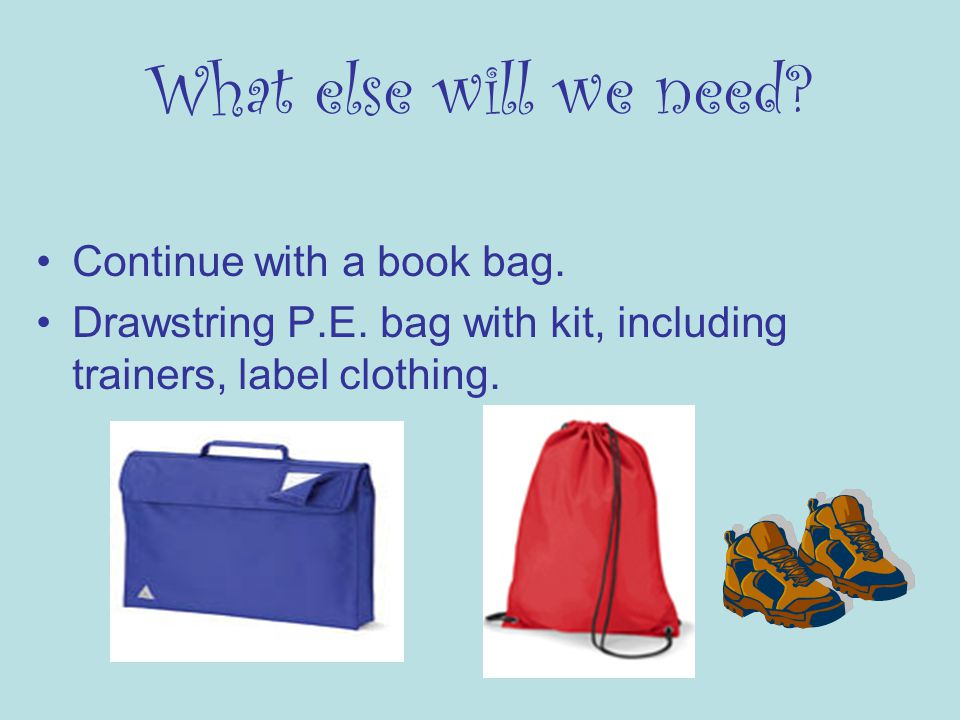 What else will we need. Continue with a book bag.