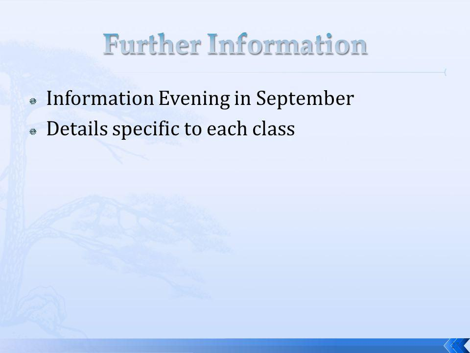 Information Evening in September Details specific to each class 27