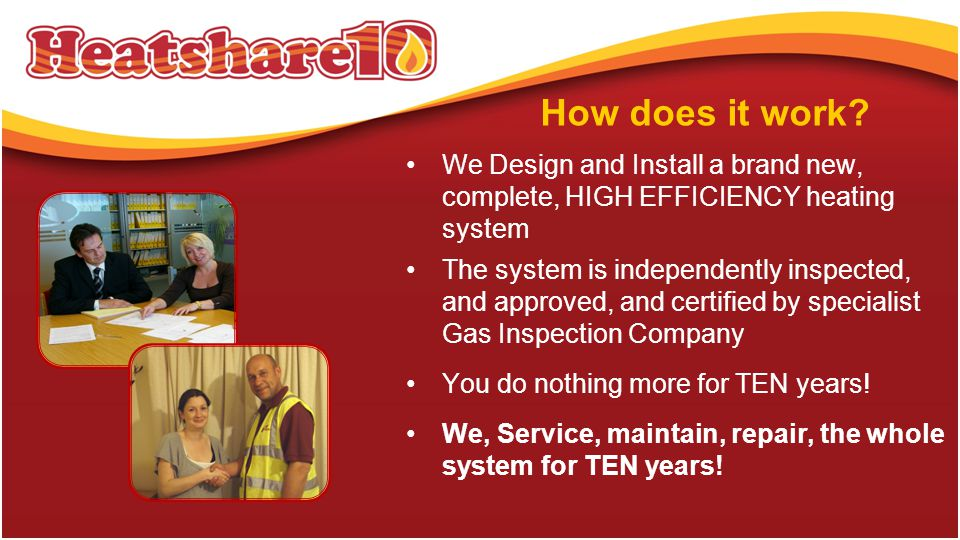 Heatshare10 is a new 10 year Heating Installation and Maintenance Plan What is Heatshare10.