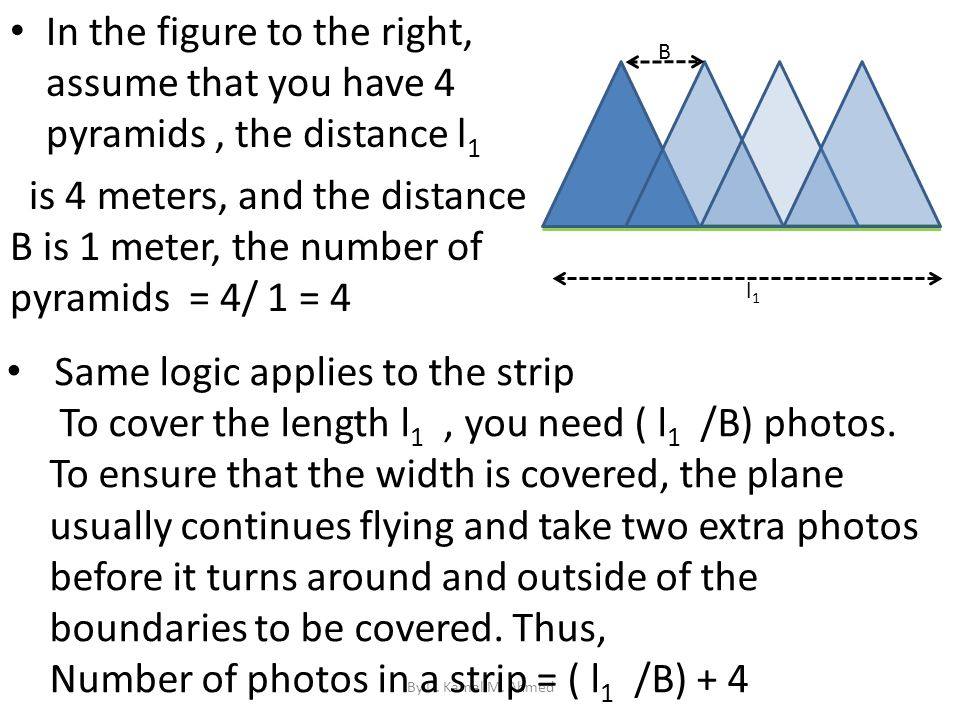 By D. Kamal M. Ahmed l1l1 In the figure to the right, assume that you have 4 pyramids, the distance l 1 is 4 meters, and the distance B is 1 meter, th