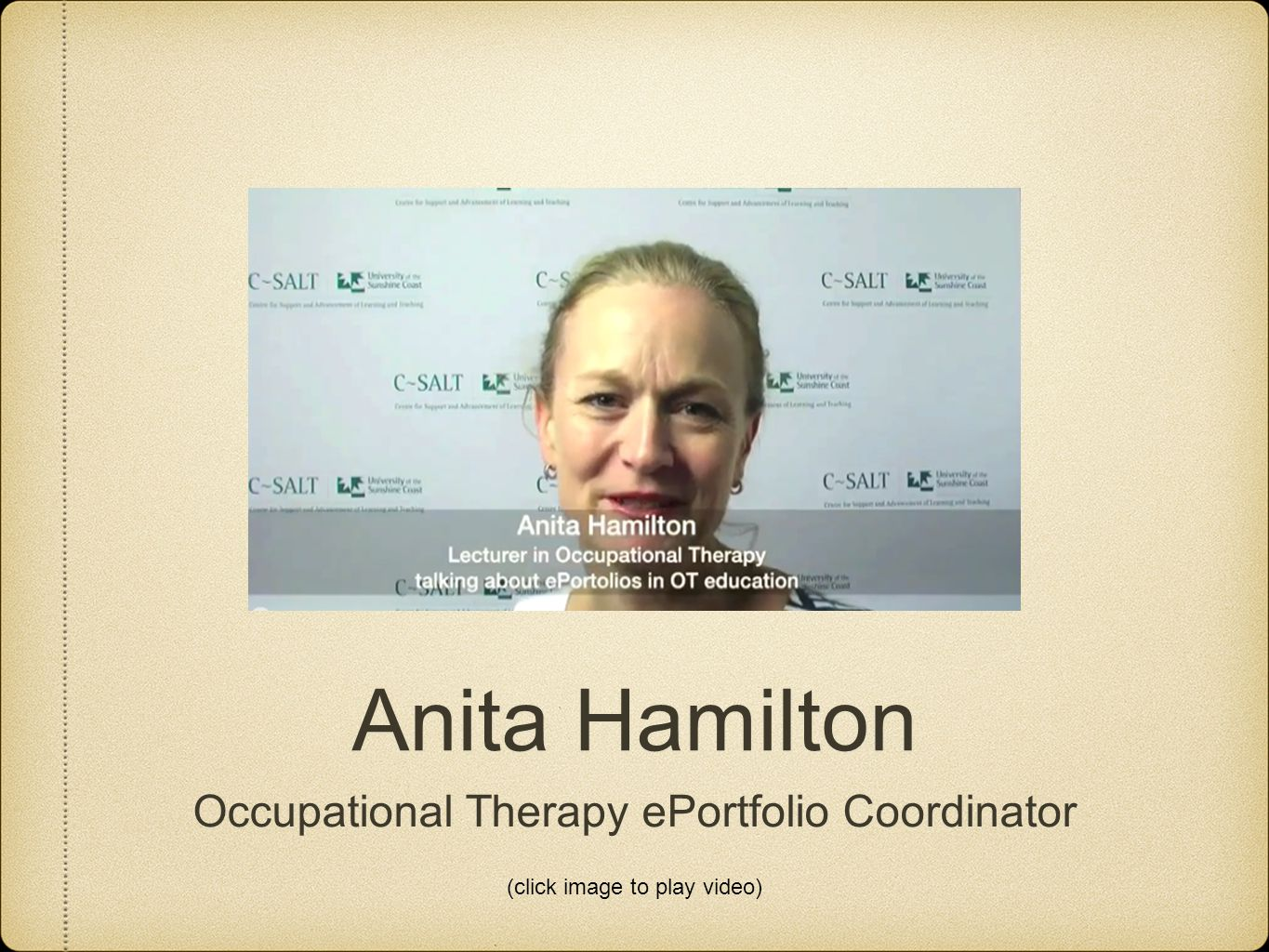 Anita Hamilton Occupational Therapy ePortfolio Coordinator (click image to play video)