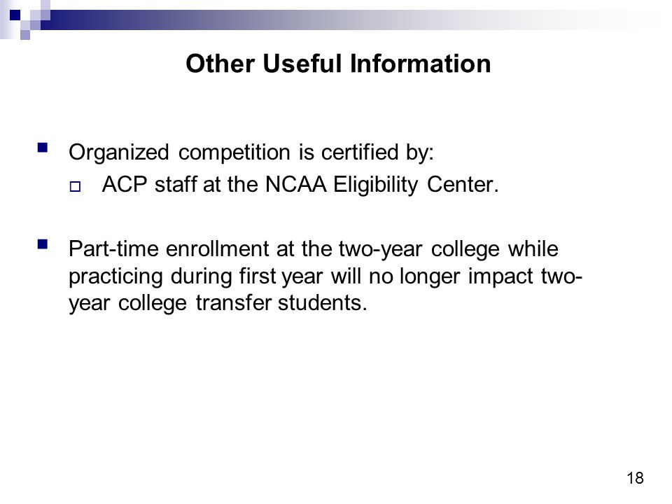 18 Other Useful Information Organized competition is certified by: ACP staff at the NCAA Eligibility Center.