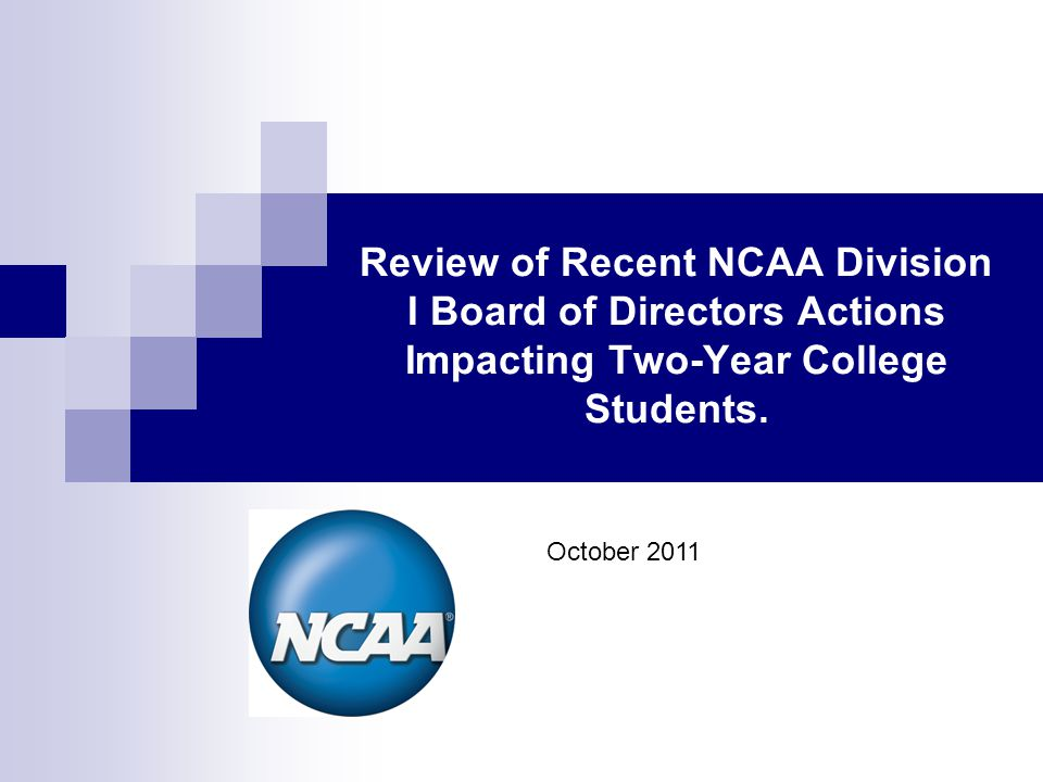 Review of Recent NCAA Division I Board of Directors Actions Impacting Two-Year College Students.
