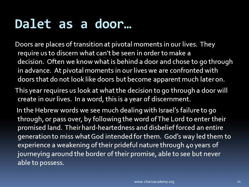Dalet as a door… Doors are places of transition at pivotal moments in our lives. They require us to discern what can't be seen in order to make a deci