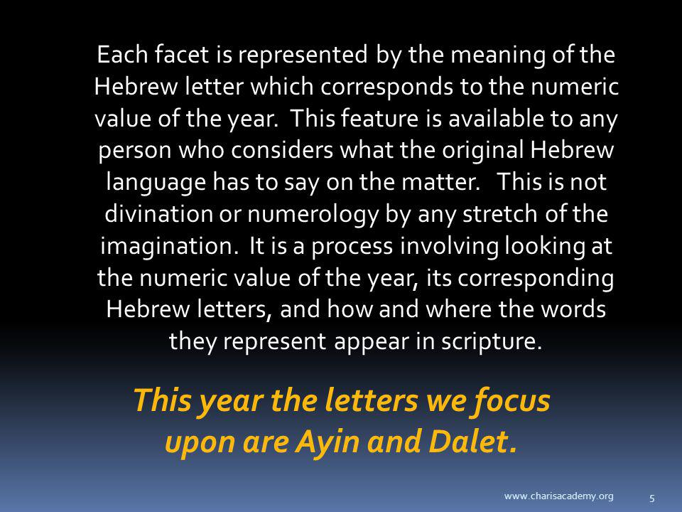 www.charisacademy.org 5 Each facet is represented by the meaning of the Hebrew letter which corresponds to the numeric value of the year.