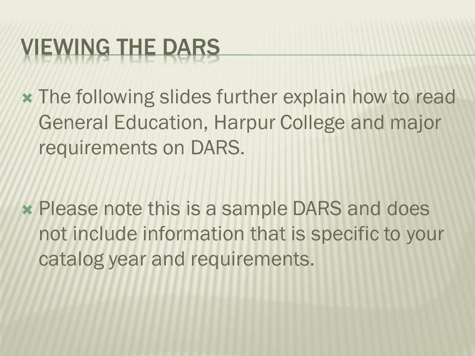 The following slides further explain how to read General Education, Harpur College and major requirements on DARS.