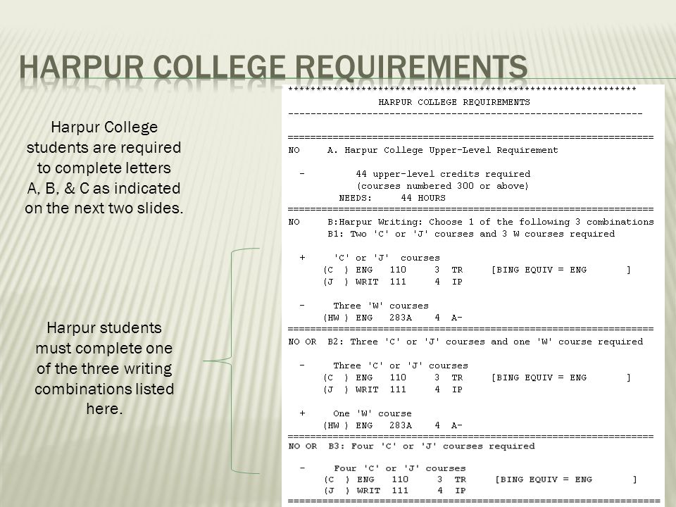 Harpur College students are required to complete letters A, B, & C as indicated on the next two slides.