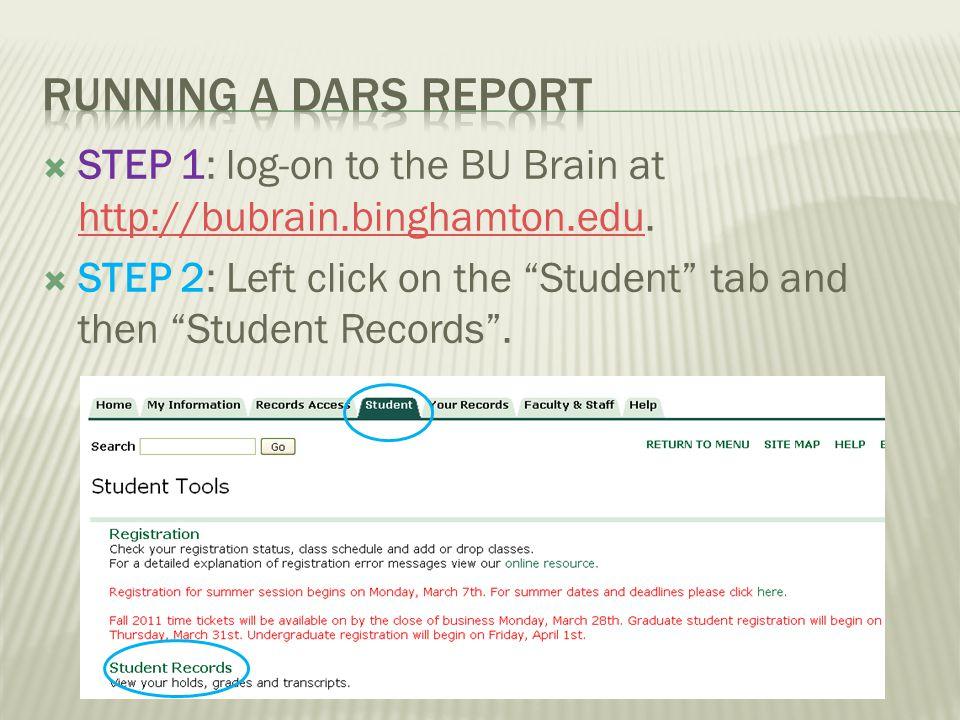 STEP 1: log-on to the BU Brain at http://bubrain.binghamton.edu.