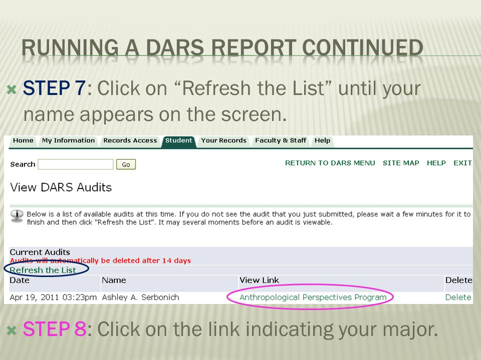 STEP 7: Click on Refresh the List until your name appears on the screen. STEP 8: Click on the link indicating your major.