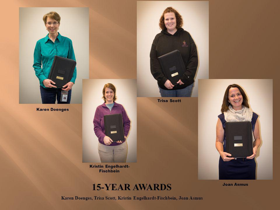 TEN-YEAR AWARDS Nicole Hennes, Sara Tuvey, Patricia Brown, Jamie Gasior, Sherlyn Peterson, Staci Lee, Cory Langenfeld Nicolle Hennes Sara Tuvey Sherly