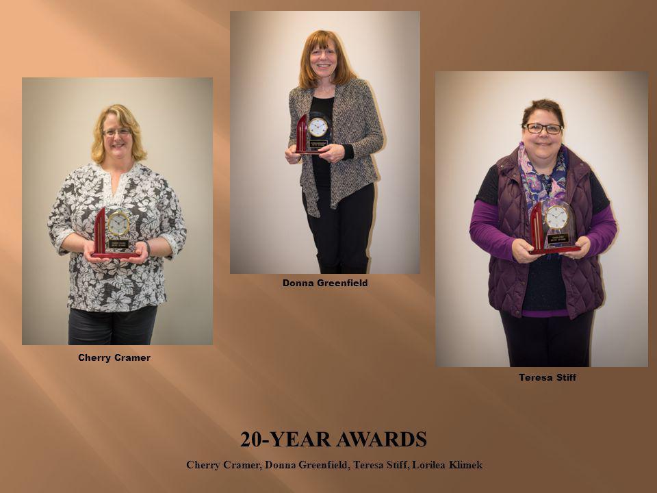 15-YEAR AWARDS Karen Doenges, Trisa Scott, Kristin Engelhardt-Fischbein, Joan Asmus Karen Doenges Kristin Engelhardt- Fischbein Trisa Scott Joan Asmus