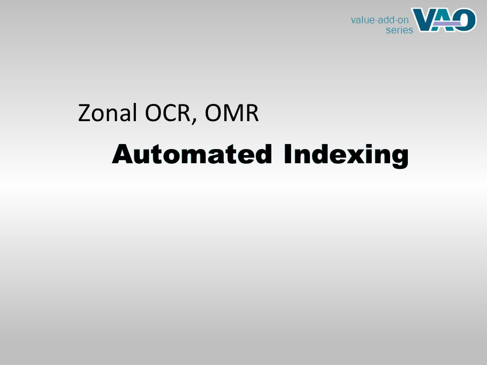 value-add-on series Automated Indexing Zonal OCR, OMR Automated Indexing