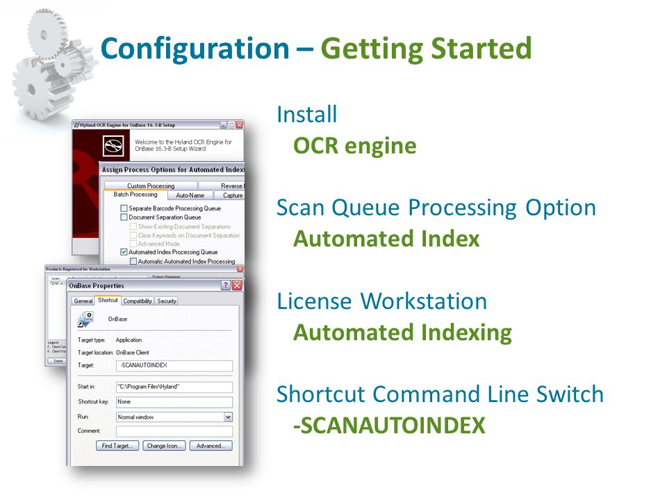 Configuration – Getting Started Install OCR engine Scan Queue Processing Option Automated Index License Workstation Automated Indexing Shortcut Comman