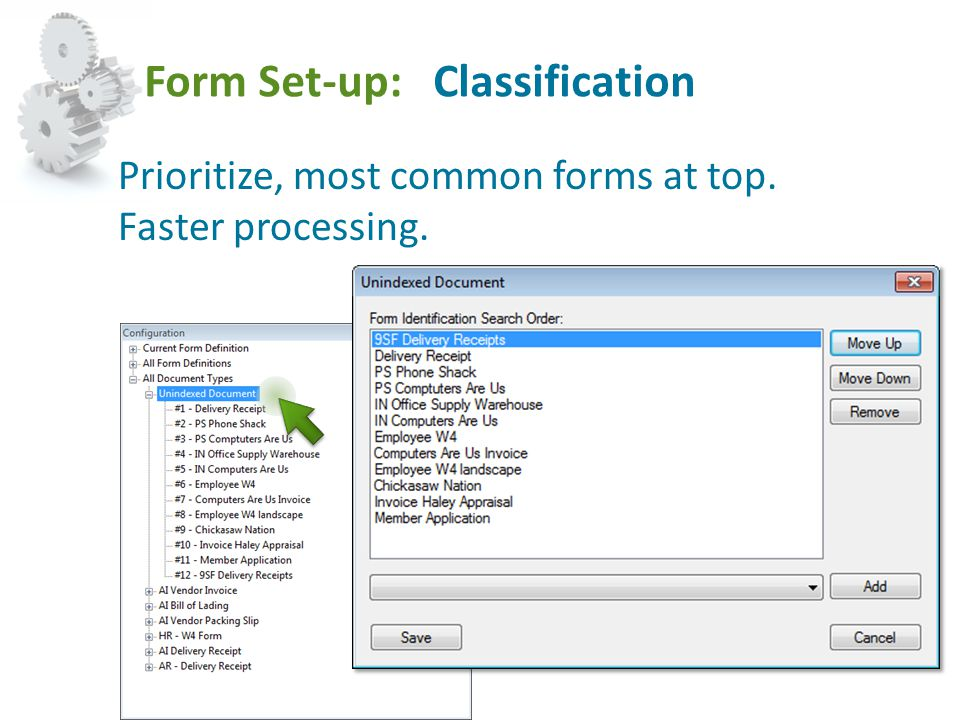 Form Set-up: Classification Prioritize, most common forms at top. Faster processing.