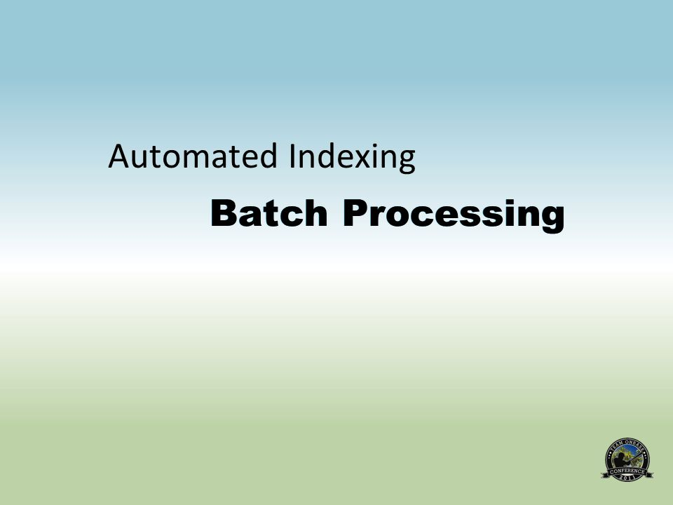 Batch Processing Automated Indexing Batch Processing