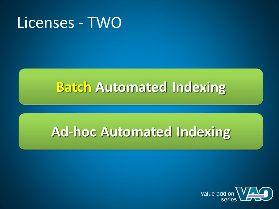 value-add-on series Batch Automated Indexing Ad-hoc Automated Indexing Licenses - TWO