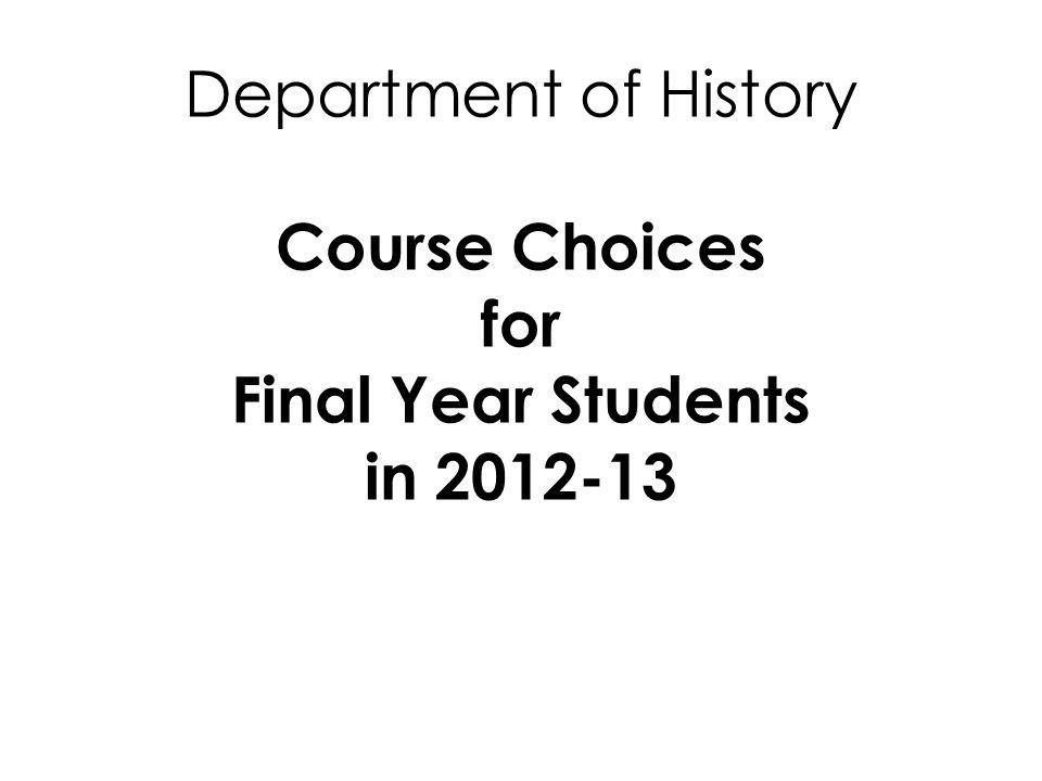 Department of History Course Choices for Final Year Students in 2012-13