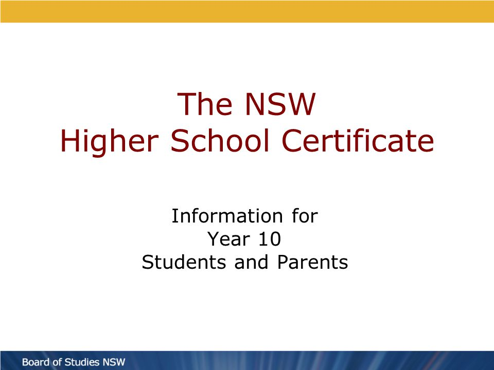 The NSW HSC The Higher School Certificate (HSC) is the highest educational award you can gain in New South Wales schools.