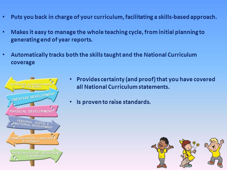 Puts you back in charge of your curriculum, facilitating a skills-based approach. Makes it easy to manage the whole teaching cycle, from initial plann
