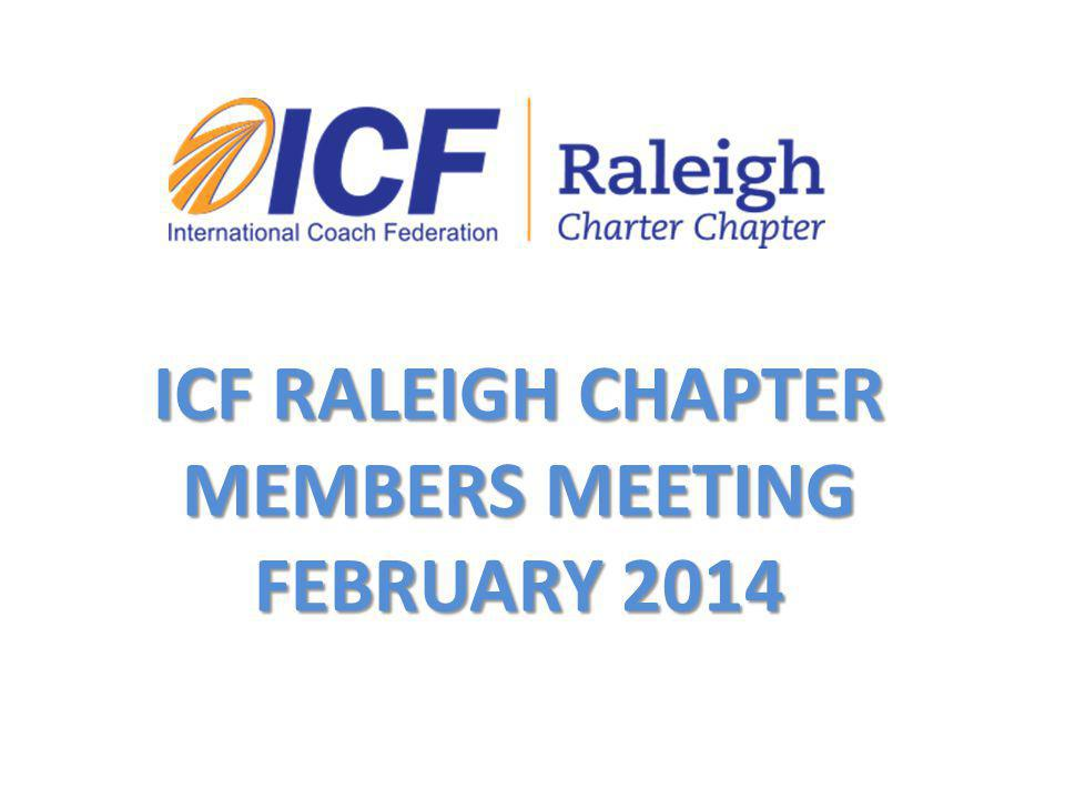ICF RALEIGH CHAPTER MEMBERS MEETING FEBRUARY 2014