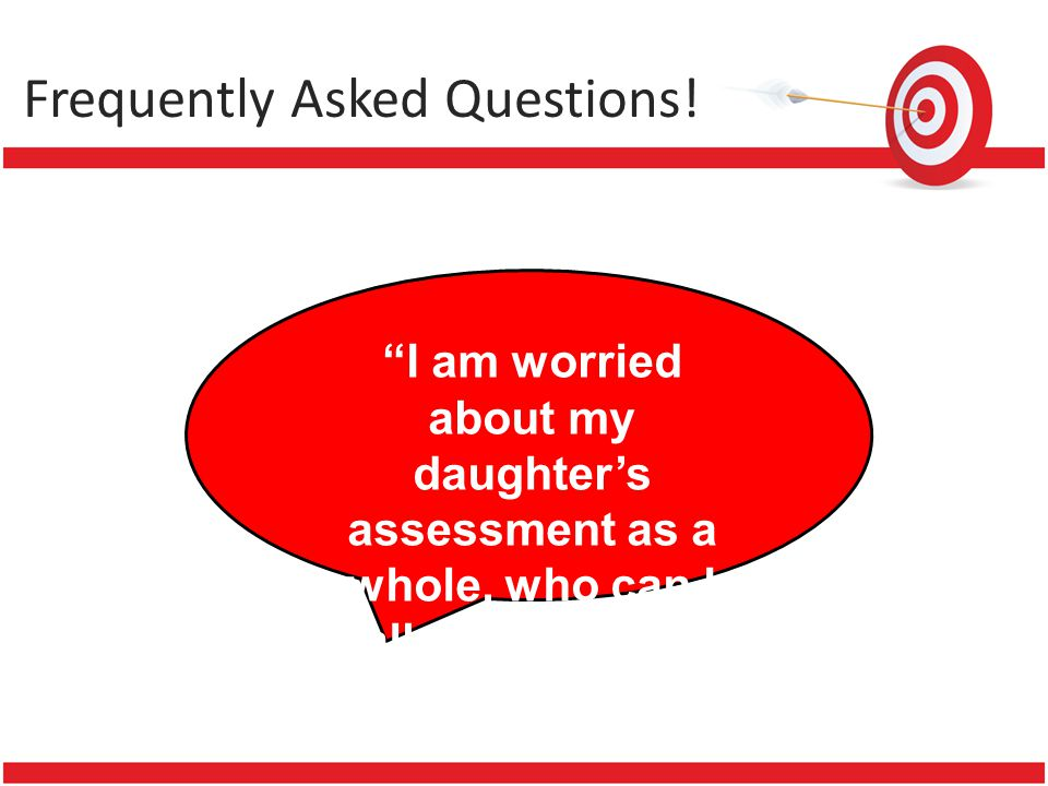 Frequently Asked Questions! Academic tracking is not an exact science, it is an art form. I am worried about my daughters assessment as a whole, who c