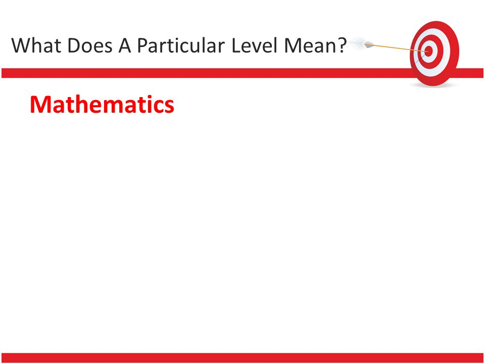 Mathematics What Does A Particular Level Mean?