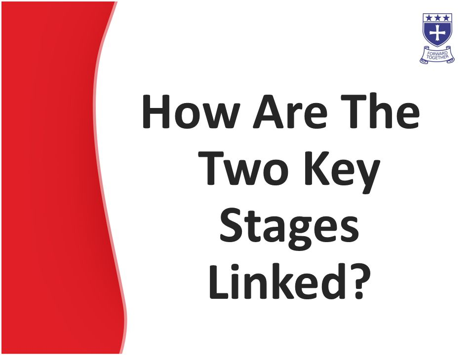 How Are The Two Key Stages Linked?