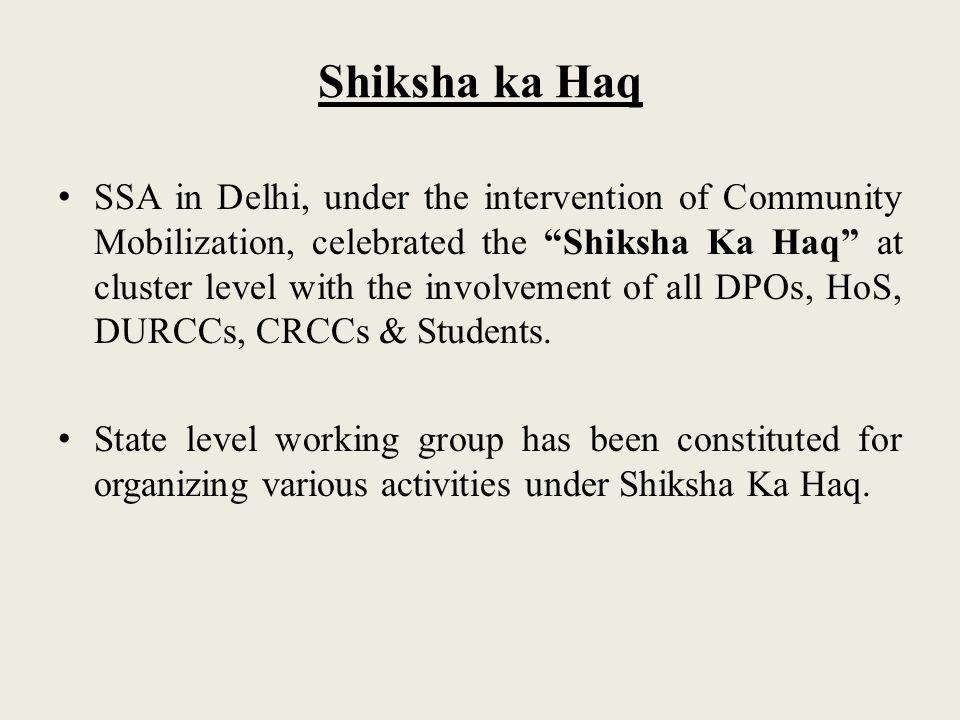Shiksha ka Haq SSA in Delhi, under the intervention of Community Mobilization, celebrated the Shiksha Ka Haq at cluster level with the involvement of
