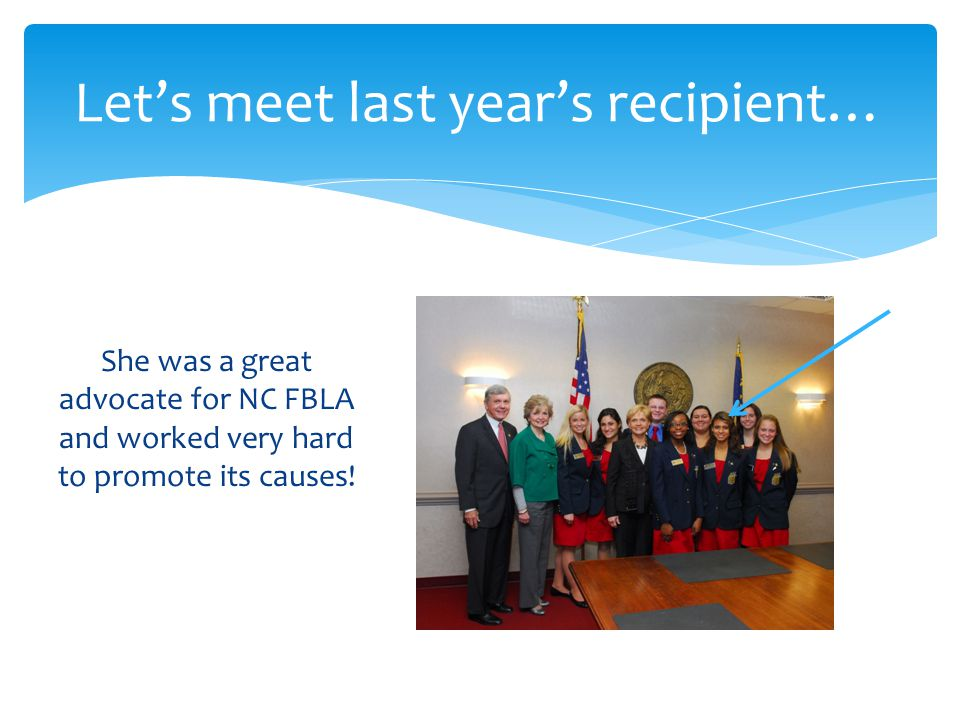 She was a great advocate for NC FBLA and worked very hard to promote its causes.