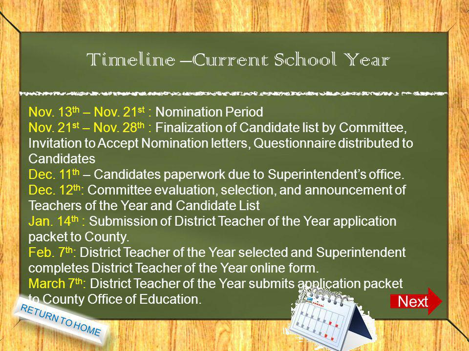 Timeline –Current School Year Next Nov. 13 th – Nov. 21 st : Nomination Period Nov. 21 st – Nov. 28 th : Finalization of Candidate list by Committee,