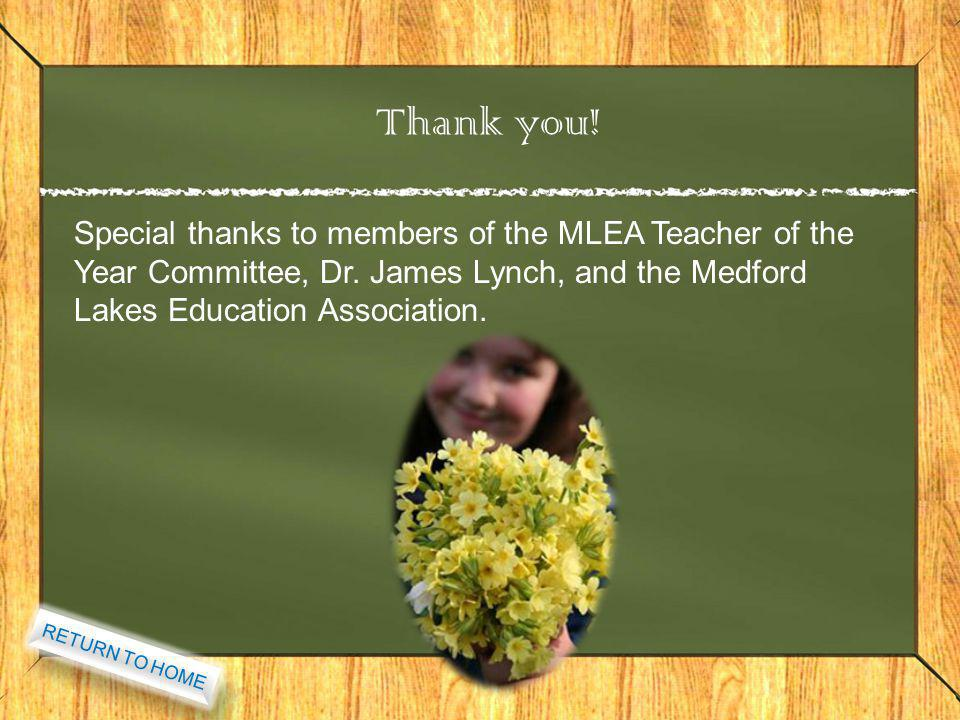 Special thanks to members of the MLEA Teacher of the Year Committee, Dr. James Lynch, and the Medford Lakes Education Association. RETURN TO HOME Than