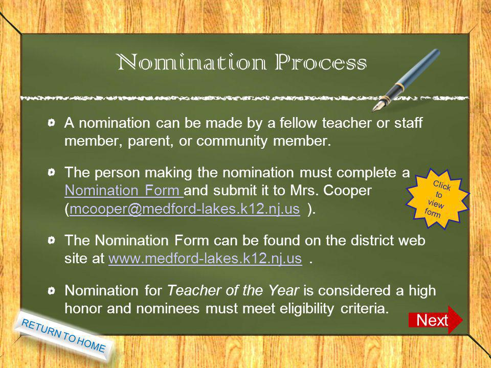 Nomination Process A nomination can be made by a fellow teacher or staff member, parent, or community member.