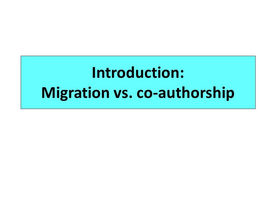 Introduction: Migration vs. co-authorship