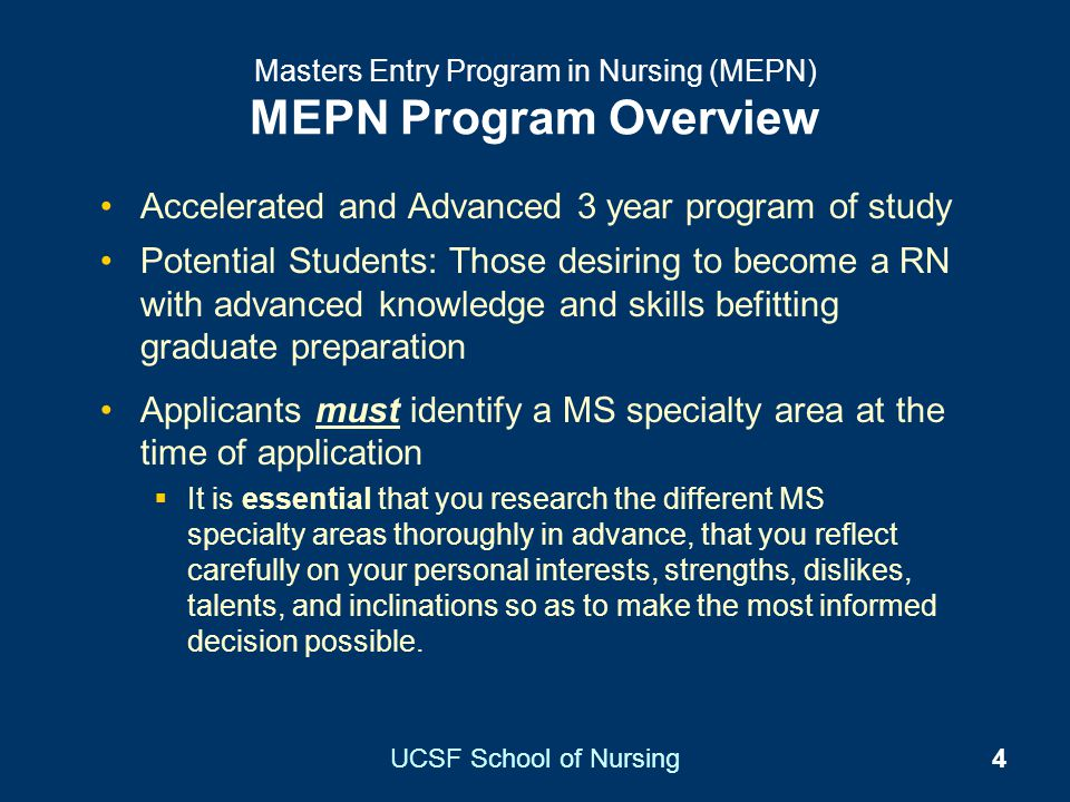 UCSF School of Nursing4 Masters Entry Program in Nursing (MEPN) MEPN Program Overview Accelerated and Advanced 3 year program of study Potential Stude