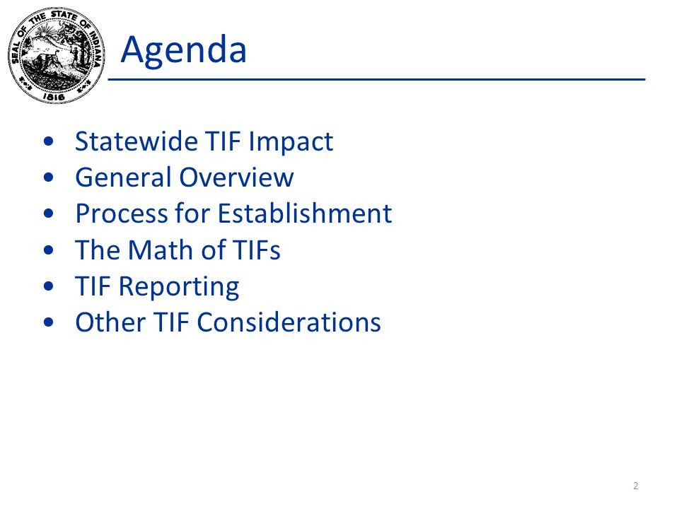 Agenda Statewide TIF Impact General Overview Process for Establishment The Math of TIFs TIF Reporting Other TIF Considerations 2