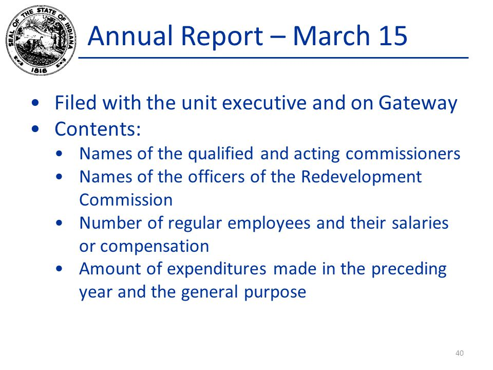 Annual Report – March 15 Filed with the unit executive and on Gateway Contents: Names of the qualified and acting commissioners Names of the officers