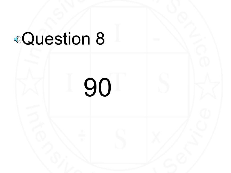 Question 7 80