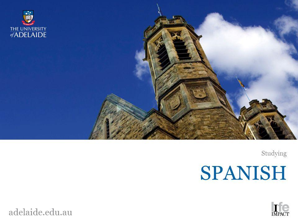 SPANISH Studying adelaide.edu.au