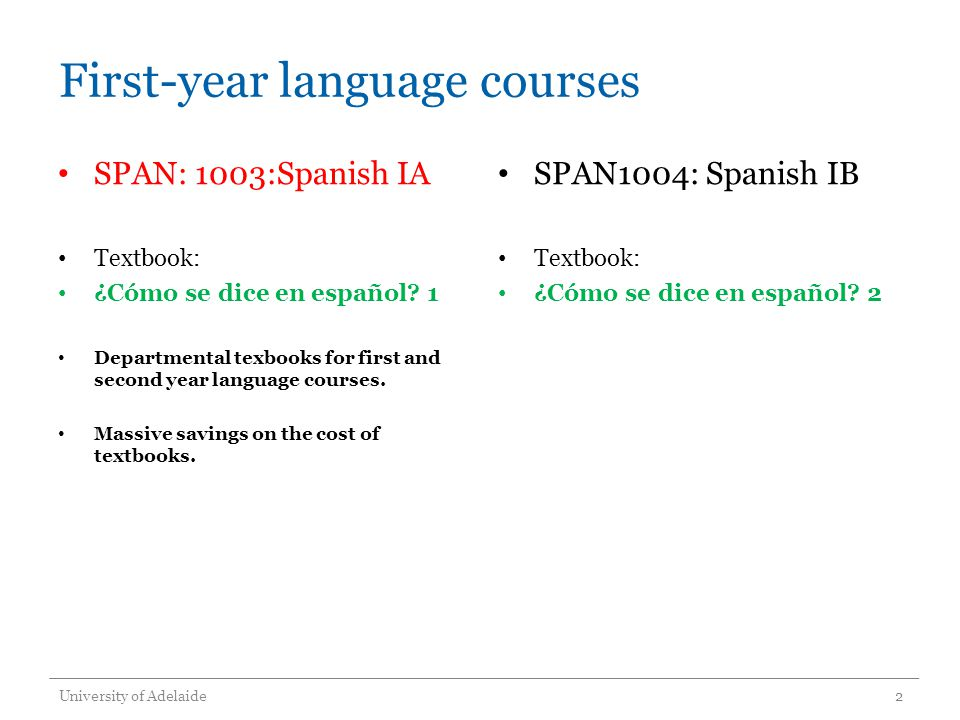 First-year language courses SPAN: 1003:Spanish IA Textbook: ¿Cómo se dice en español.