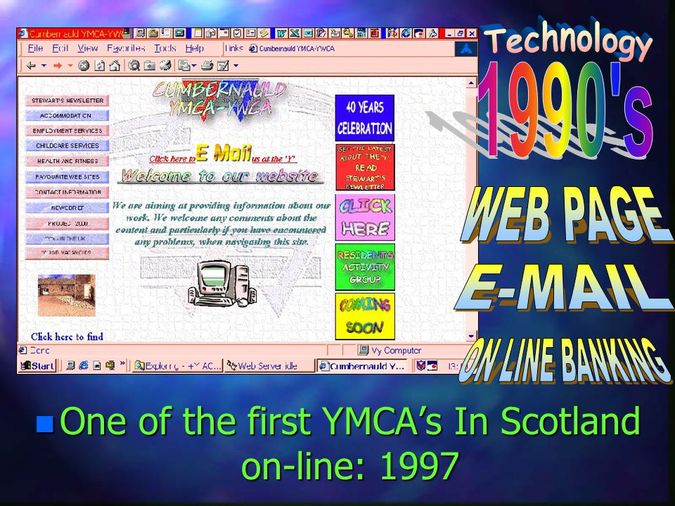 n One of the first YMCAs In Scotland on-line: 1997