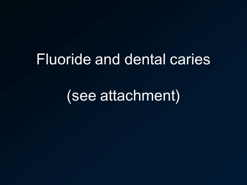 Fluoride and dental caries (see attachment)